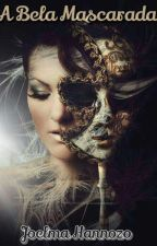 A bela mascarada by joelmahannozo