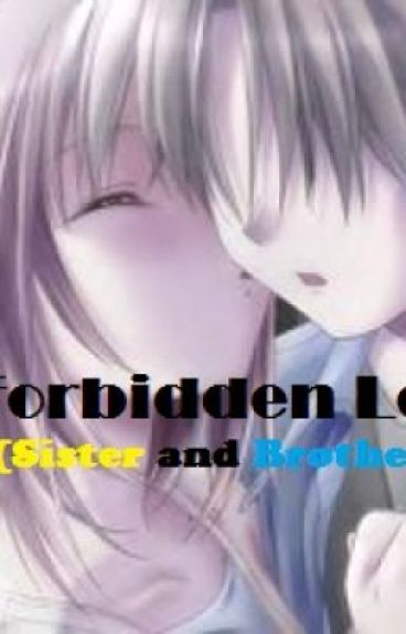 Forbidden Love (Sister and Brother)