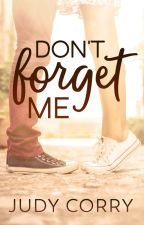 Don't Forget Me by judycorry