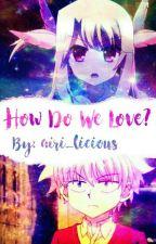「How Do We Love?」【Killua Zoldyck Fanfiction】 by airi_licious