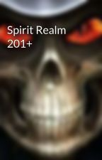 Spirit Realm 201+ by chezhawk15