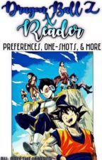 Dragon Ball Z x Reader (Preferences, Oneshots, and More) • COMPLETED by barnesus