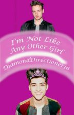 I'm not like any other girl by DiamondDirectioner16