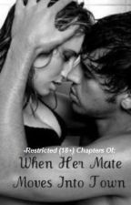 When Her Mate Moves into Town: Restricted by SheLovesHerWords