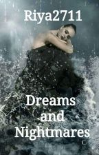 DREAMS AND NIGHTMARES... by riya2711