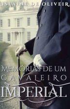 Memórias de um Cavaleiro Imperial by GislainedeOliveira