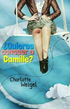 ¿Quieres Conocer A Camille? by Lottie_Clumsy_Writer