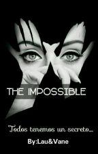 """The Impossible """"Todos tenemos un secreto..."""" by MariDaydreamer"""