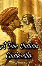 A True Indian Cinderella by m_haru