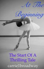 At the Beginning  by carrie1broadway