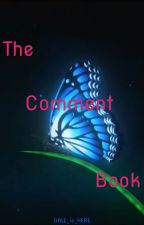 The Comment Book by GALE_is_HERE