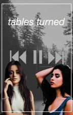 tables turned (camren) by mindless-disposition
