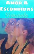 👉Amor A Escondidas👈 (Ramaela) by MiiLii-Toranzo