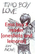 Emo boy X reader [oneshots and lemons!] by PitifulDoll