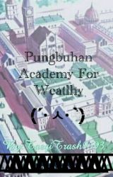 Pungbuhan Academy For Wealthy by TaegiTrash9593