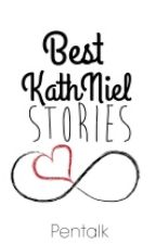 Best Kathniel Stories. by Pentalk