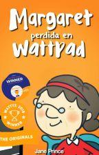 Margaret perdida en Wattpad [Wattys 2017] by JanePrince394