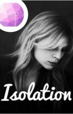 ISOLATION » D. DIXON #WATTYS2017 by Mare105