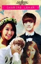 Chasing Luhan (Complete!) by Penpenology