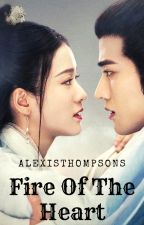 Fire Of The Heart (Xin Zhi Huo 心之火) by AlexisThompsons