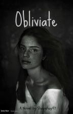 Obliviate [ON HIATUS] by Shayshay97