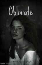 Obliviate [ON HIATUS] by Shayshay97