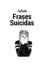 Frases suicidas by 3n4n4_g4t1t4