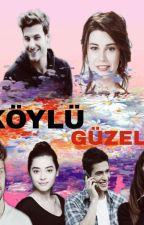 köylü güzeli ( Tehlikeli Ask Serisi1)  (#wattys 2017) by serifemustafauzun