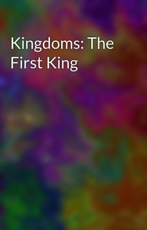 Kingdoms: The First King by FaithMayne