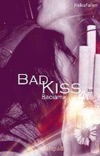 Bad Kiss 4 -Baciami by RaikaFallen