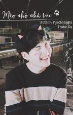 [Transfic][Longfic][TaeGi/YoonTae] Mèo nhỏ nhà tui by qianye1582