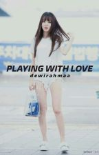 Playing With Love by Dra_raa