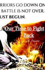 Our Time to Fight Back by AnnetteRevlis