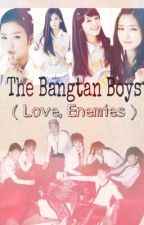 The Bangtan Boys ( Love, Enemies ) by ur_xivfngrl
