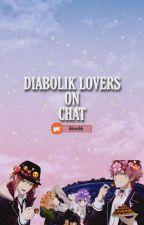 Diabolik Lovers on chat by ItsKiaDude