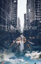 The Decipher // Fanfic? Random?  (Ongoing) by AyannaWrites