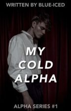 1. My Cold Alpha by blue-iced