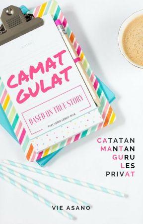 CAMAT GULAT - Catatan Mantan Guru Les Privat by vieasano