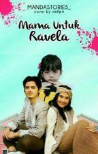 Mama Untuk Ravela (Slow Update) by amandamaharani15