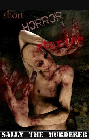 Short Horror Stories  by Sally-the-murderer