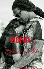 Bond... Without a Title by Kee_DaGreat