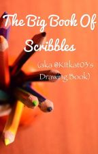 The Big Book of Scribbles (aka @K1tkat03's Drawing Book) by K1tkat03