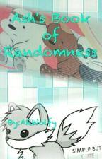 Ash's  Book of Randomness by LittleWolfee