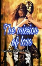 The Mission Of Love by ceptybrown