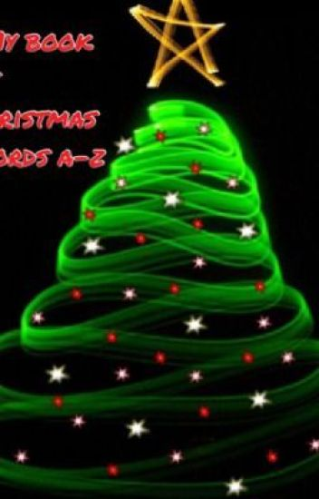 Christmas Words A Z.My Book Of Christmas Words A Z Trollface67 Wattpad