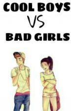 COOL BOYS VS BAD GIRLS by CandikAyu