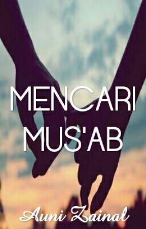 Mencari Mus'ab by auniznal