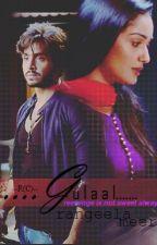 ....GULAAL....(fan fiction based on TV serial Ghulaam) by BabyHimavari