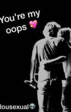 You're my oops by lousexual