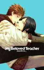 My Beloved Teacher by xxxmocha_